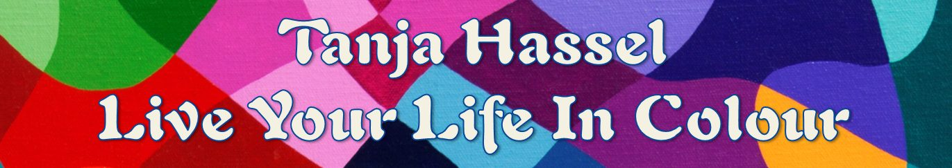 Tanja Hassel | Live Your Life In Colour